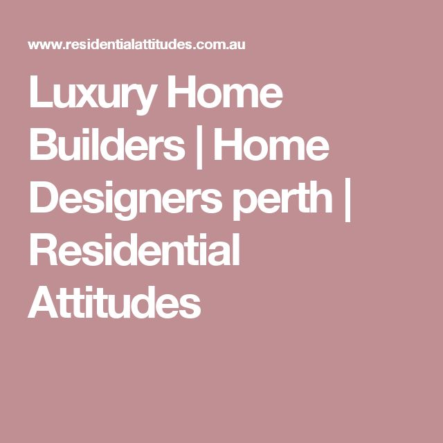 Luxury Home Builders | Home Designers perth | Residential Attitudes