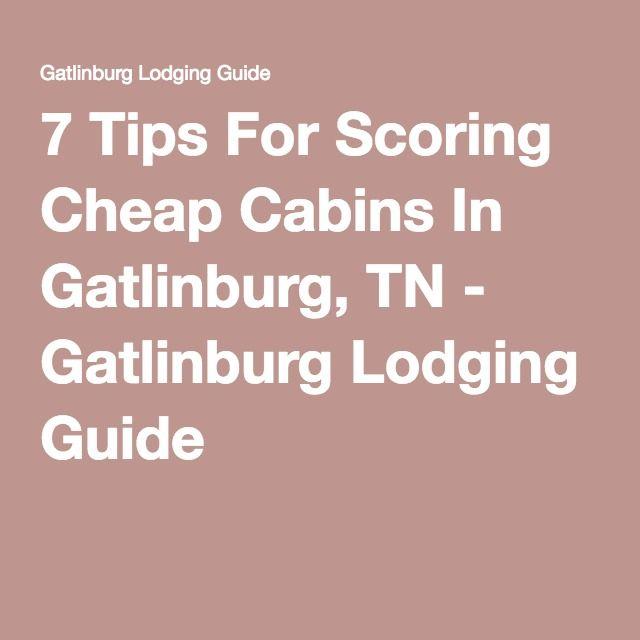 7 Tips For Scoring Cheap Cabins In Gatlinburg, TN - Gatlinburg Lodging Guide