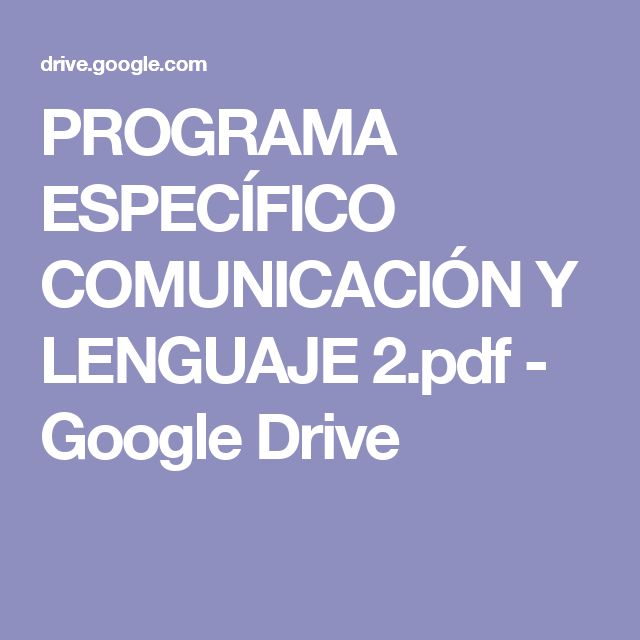 PROGRAMA ESPECÍFICO COMUNICACIÓN Y LENGUAJE 2.pdf - Google Drive