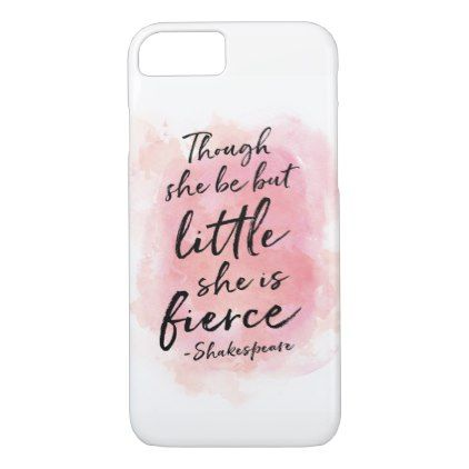 Though she be but little Watercolour iphone cover  $31.65  by MiniMoiPrints  - cyo diy customize personalize unique