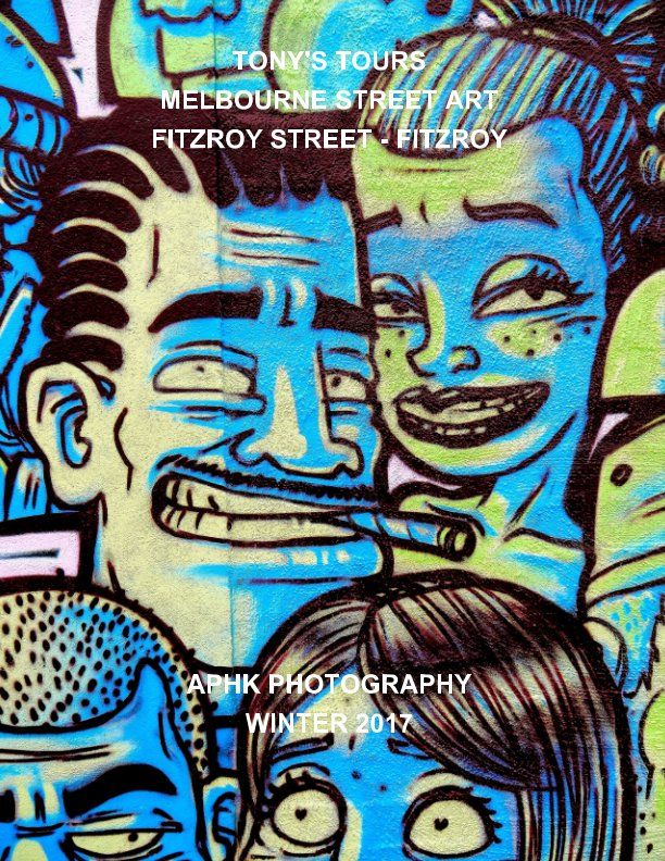 This latest 'bummer' magazine edition from TONY'S TOURS focuses on MELBOURNE STREET ART, particularly those found along FITZROY STREET and others that run parallel and/or shoot off from BRUNSWICK STREET, FITZROY. Stunning, provocative and dazzling in range and diversity.