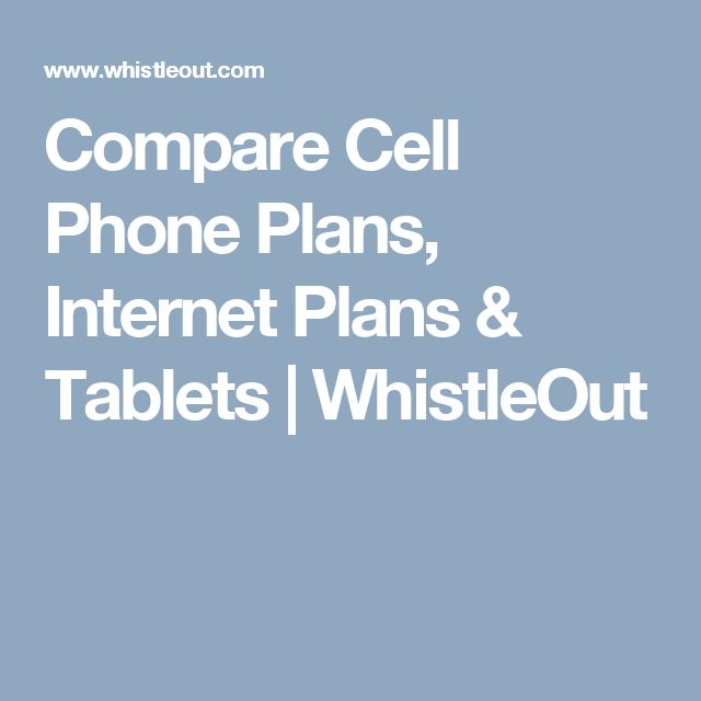 Compare Cell Phone Plans, Internet Plans & Tablets | WhistleOut