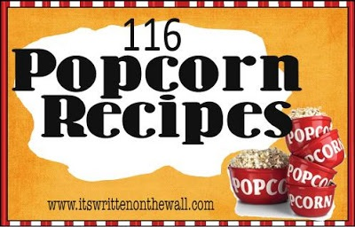 It's Written on the Wall: 116 Popcorn Recipes for Slumber Parties, Party Favors and Movie Night