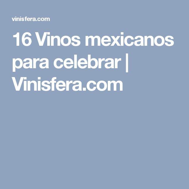 16 Vinos mexicanos para celebrar   Vinisfera.com