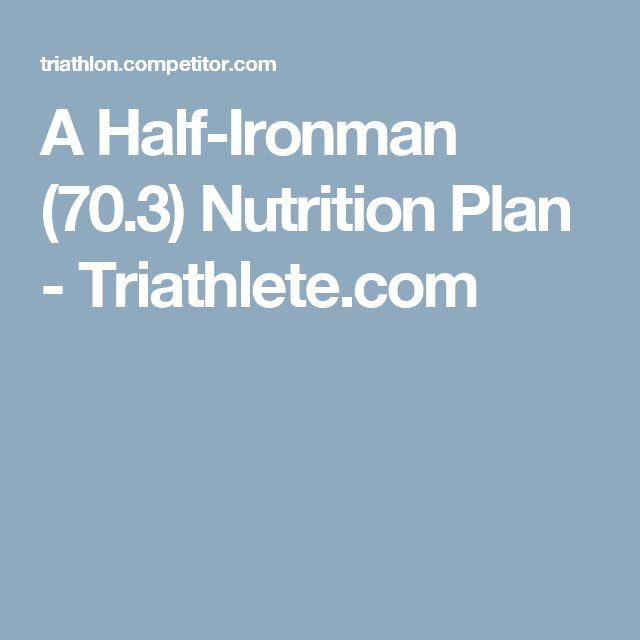 A Half-Ironman (70.3) Nutrition Plan - Triathlete.com