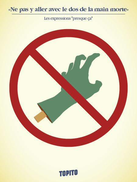 Ne pas y aller avec le dos de la main morte
