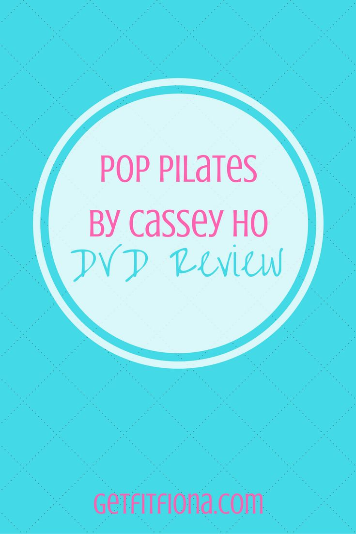 Pop pilates dvd review total body workout cassey ho abs sore shoulders arms burning absolute beginner