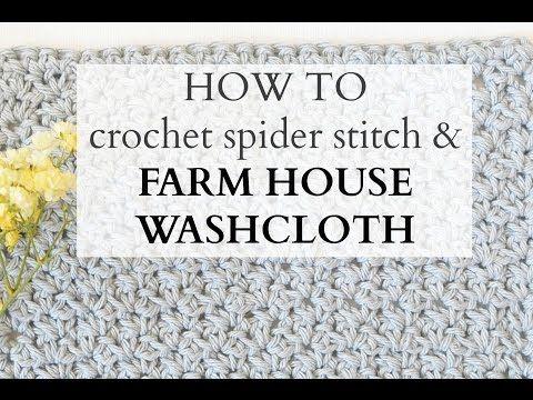 Crochet Spider Stitch (and make a FARM HOUSE washcloth!) - YouTube