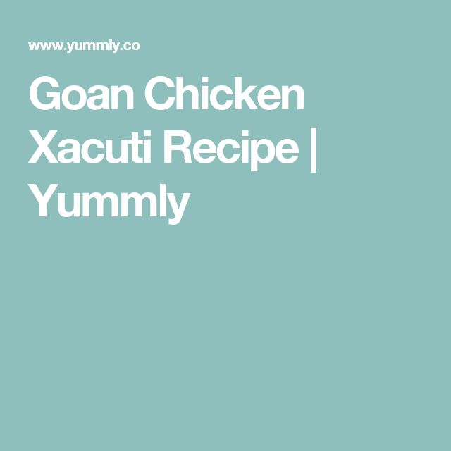 Goan Chicken Xacuti Recipe | Yummly