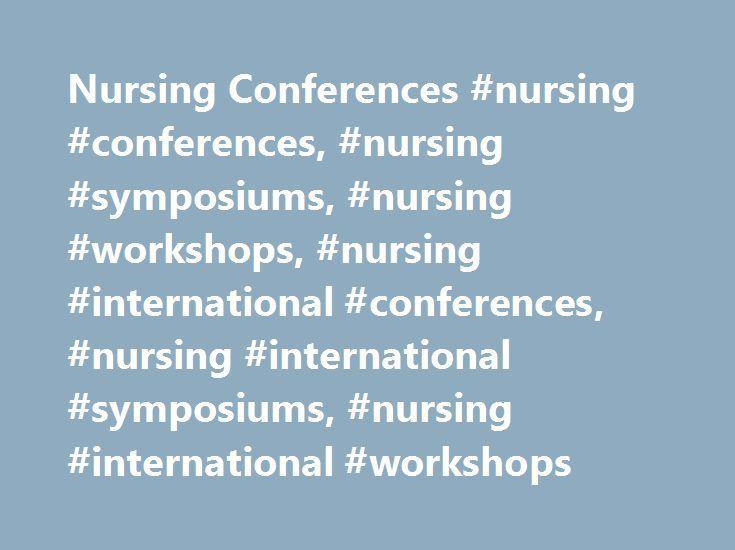 Nursing Conferences #nursing #conferences, #nursing #symposiums, #nursing #workshops, #nursing #international #conferences, #nursing #international #symposiums, #nursing #international #workshops http://maryland.nef2.com/nursing-conferences-nursing-conferences-nursing-symposiums-nursing-workshops-nursing-international-conferences-nursing-international-symposiums-nursing-international-workshops/  # Welcome to The Nursing Conferences Meet Inspiring Speakers and Experts at our 3000+ Global…