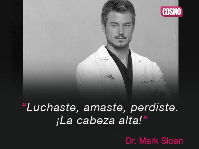 Frase del Doctor Sloan de Anatomía de Grey.