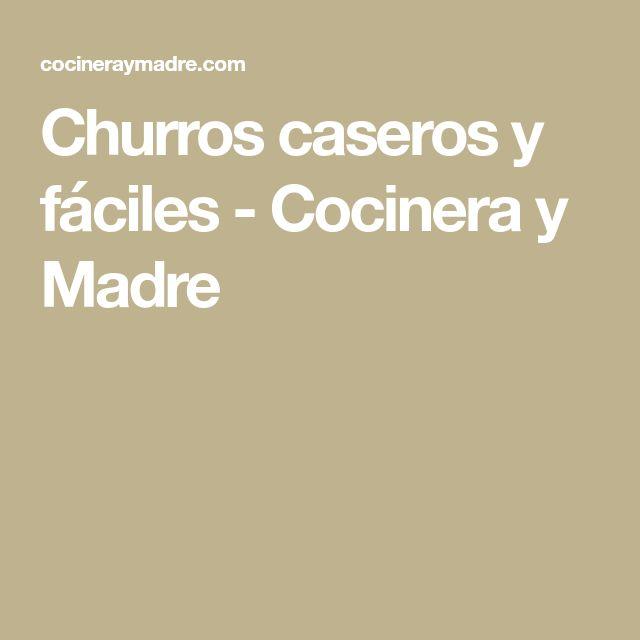 Churros caseros y fáciles - Cocinera y Madre