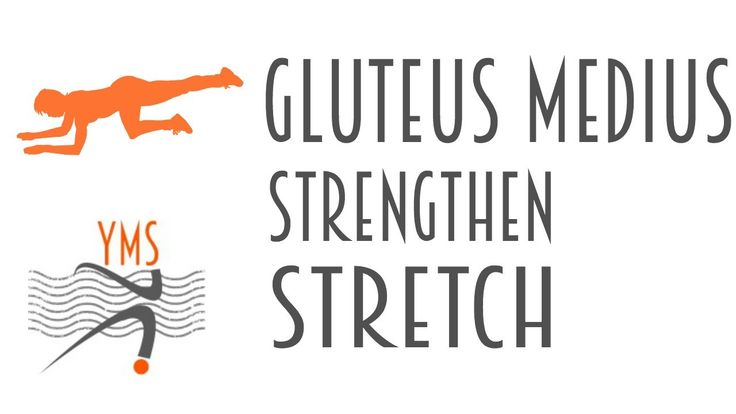 Gluteus Medius - Strengthen and Stretch