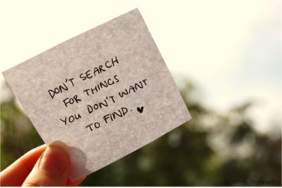 It's better to find what's searching for you...