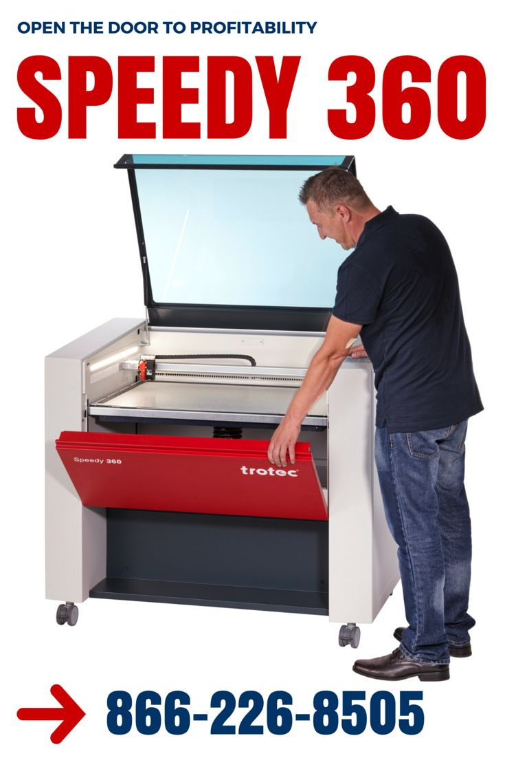Trotec's newest laser, The Speedy 360, will open the door to new profit potentials for your business. Laser Engraving, Laser Cutting, Laser Marking, Trotec Laser.