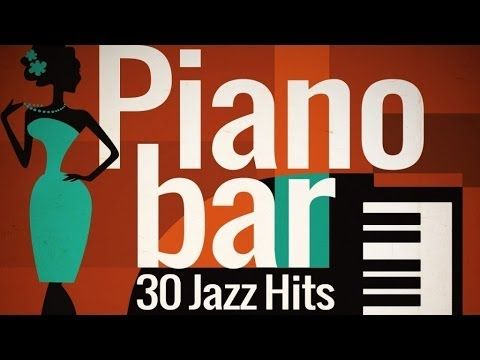Piano Bar - Best of Jazz Hits https://www.youtube.com/watch?v=pZsW6M1VA7k&list=RDpZsW6M1VA7k#t=6