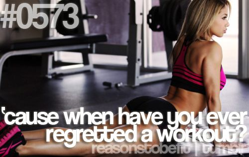 Reasons to be fit-- Because when have you ever regretted a workout? #livingthegreen
