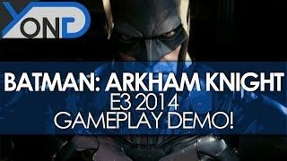 Batman: Arkham Knight - E3 2014 Gameplay Demo (PS4) on Creator Republic