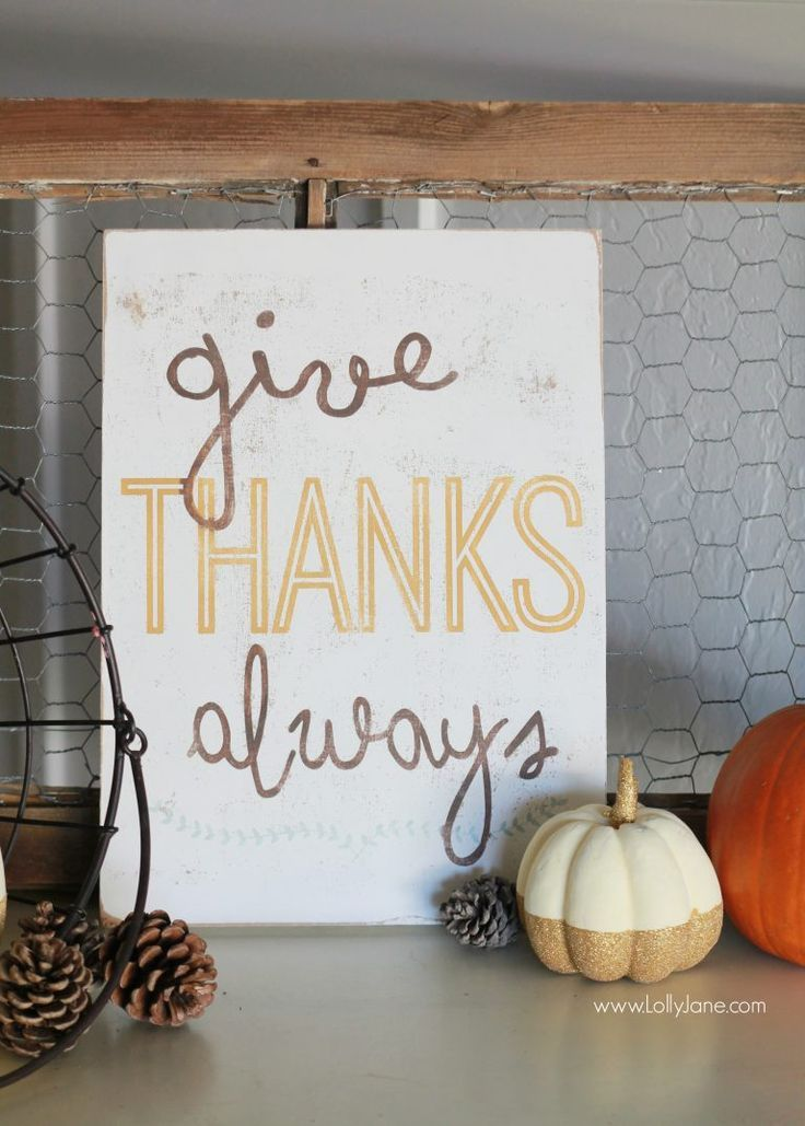 Give Thanks sign, so cute! Love this fall sign home decor idea. Give thanks always fall sign idea. DIY fall decor