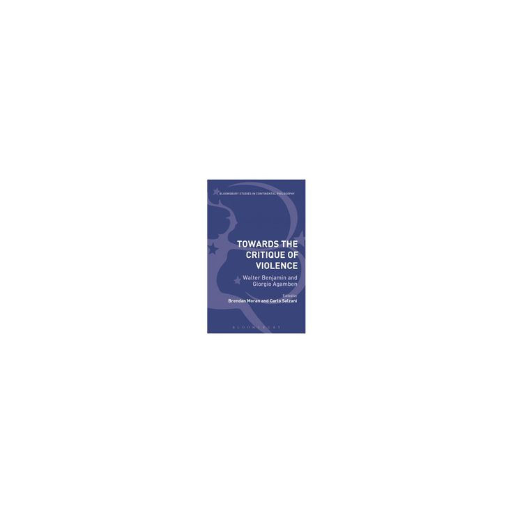 Towards the Critique of Violence : Walter Benjamin and Giorgio Agamben (Paperback)