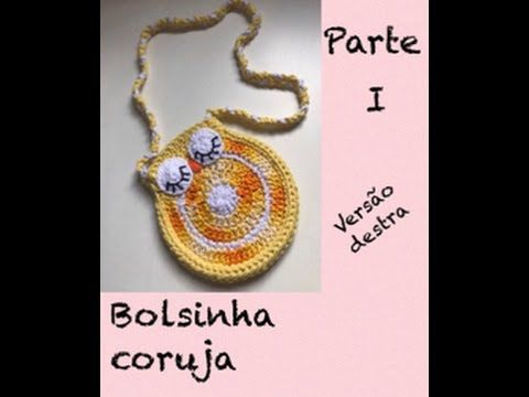 Bolsinha Coruja - Parte I (versão para destras)