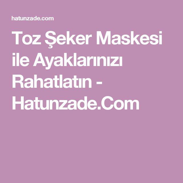 Toz Şeker Maskesi ile Ayaklarınızı Rahatlatın - Hatunzade.Com