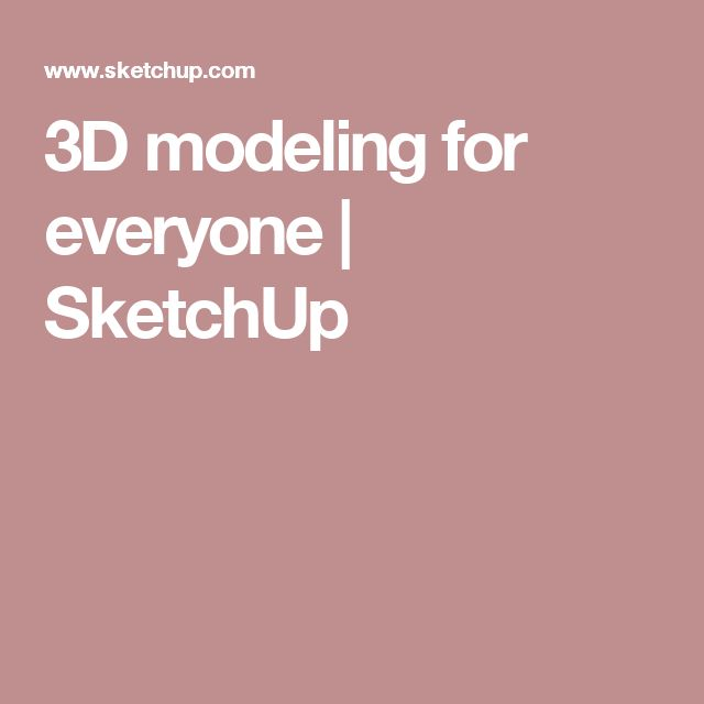 3D modeling for everyone | SketchUp