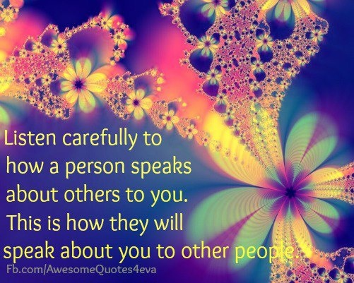 have only met a couple of people in my life who do not talk about others...