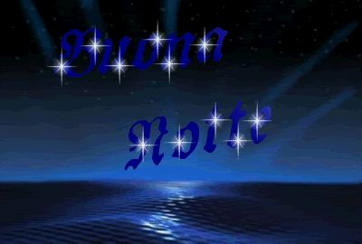 Gif Buonanotte, Good Night, Bonne nuit, Buenas noches, Gute Nacht