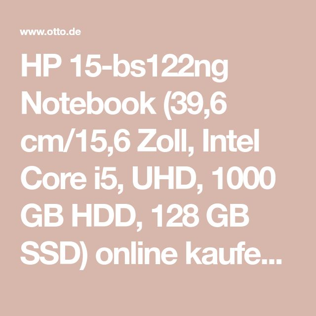 HP 15-bs122ng Notebook (39,6 cm/15,6 Zoll, Intel Core i5, UHD, 1000 GB HDD, 128 GB SSD) online kaufen | OTTO