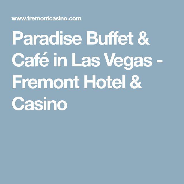 Paradise Buffet & Café in Las Vegas - Fremont Hotel & Casino
