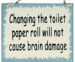 //: Catchy Phrases, Toilets Paper Rolls, Funny Pictures, Funny Quotes, Help Hands, House, Dust Covers, Bathroom Signs, Pictures Quotes
