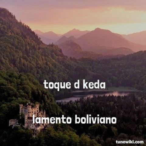 "-- #LyricArt for ""Lamento Boliviano"" by Toke De Keda"