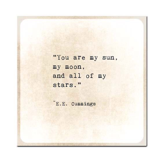 EE Cummings Quote Moon Sun Stars Typewriter Quote Gold Golden Quote Typography Inspirational Quote Love Family Nursery Print Nursery Decor by ShadetreePhotography on Etsy https://www.etsy.com/listing/166711009/ee-cummings-quote-moon-sun-stars