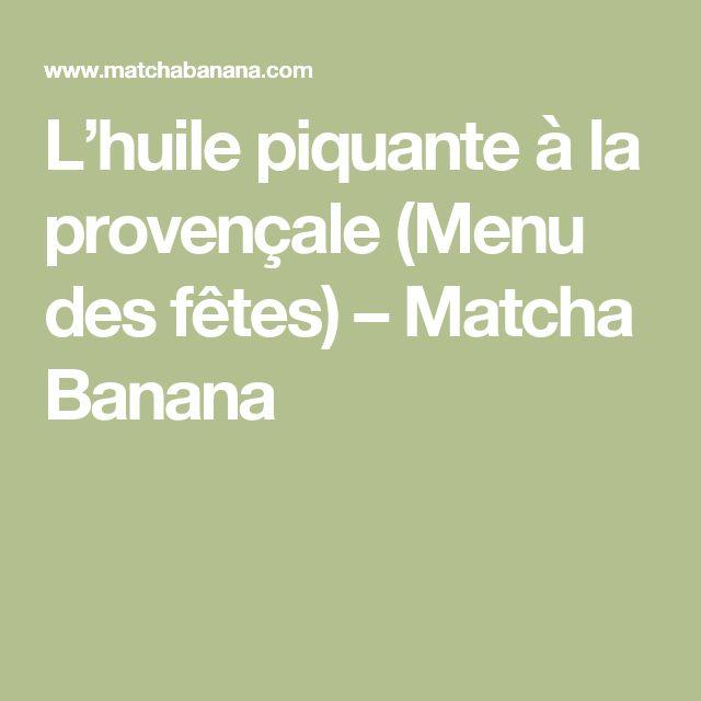 L'huile piquante à la provençale (Menu des fêtes) – Matcha Banana