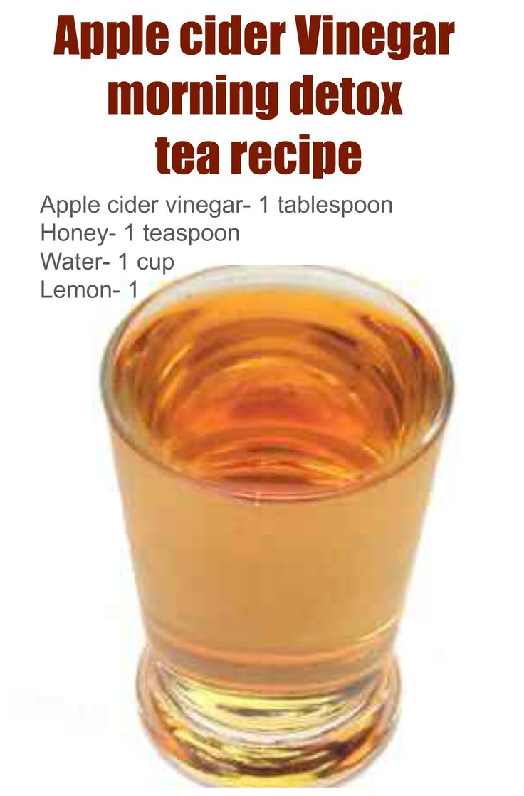 Apple cider vinegar, honey, water and lemon tea https://www.amazon.com/s/ref=nb_sb_noss?url=search-alias%3Dstripbooks&field-keywords=apple+cider+detox+tea+&rh=n%3A283155%2Ck%3Aapple+cider+detox+tea+