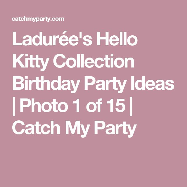 Ladurée's Hello Kitty Collection Birthday Party Ideas | Photo 1 of 15 | Catch My Party