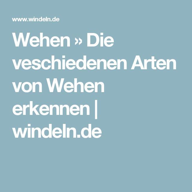Wehen » Die veschiedenen Arten von Wehen erkennen | windeln.de