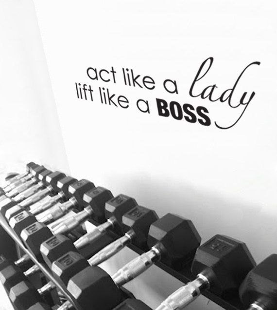 Don't always act like a lady myself...but hey, I lift like a boss