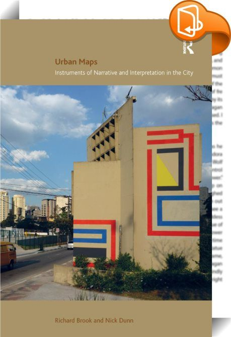 Urban Maps    :  This book concerns the city and the 'devices' that define the urban environment by their presence, representation or interpretation. The texts offer an interdisciplinary discourse and critique of the complex systems, artifacts, interventions and evidences that can inform our understanding of urban territories; on surfaces, in the margins or within voids. The diverse media of arts practices as well as commercial branding are used to explore narratives that reveal latent...