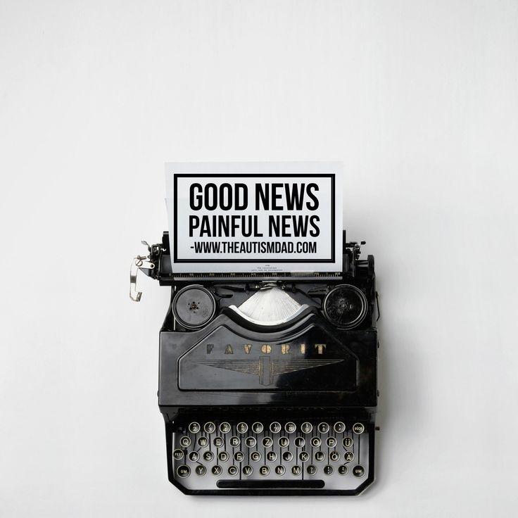 (Good News - Painful News)   By: Rob Gorski  https://www.theautismdad.com/2017/05/08/good-news-painful-news/  #Anxiety, #Aspergers, #Autism, #Bipolar, #Borderline, #Fever, #Generalization, #Parenting, #PFAPA, #Schizophrenia, #Sensory, #SpecialNeeds, #SpecialNeedsParenting