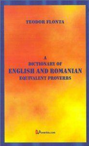 A Dictionary of English and Romanian Equivalent Proverbs: Teodor Flonta: 9781875943227: Amazon.com: Books