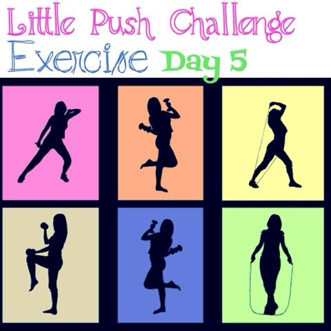 Coach Crystal P: Little Push Challenge: Exercise Day 5