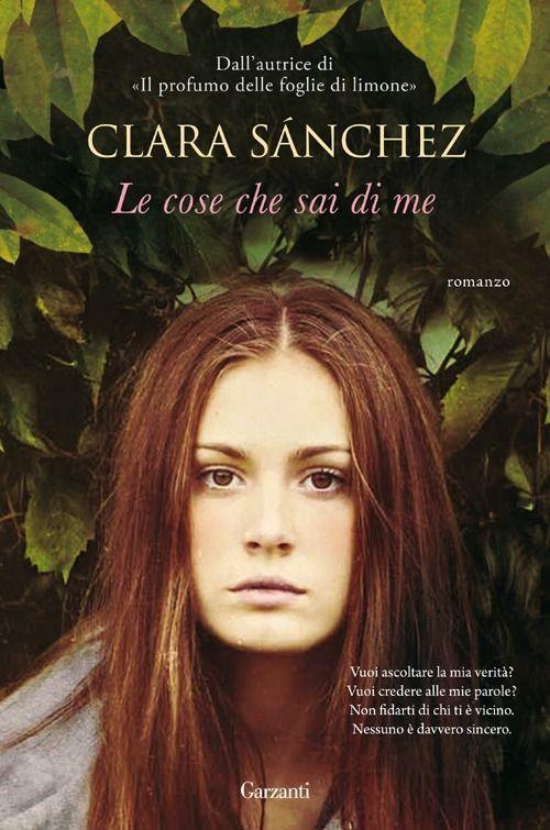 LE COSE CHE SAI DI ME - Clara Sanchez
