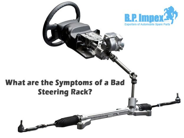 What Are The Symptoms Of A Bad Steering Rack Car Maintenance