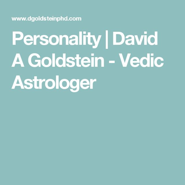 Personality | David A Goldstein - Vedic Astrologer