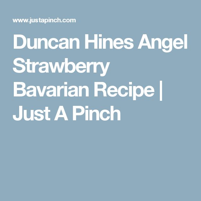 Duncan Hines Angel Strawberry Bavarian Recipe | Just A Pinch