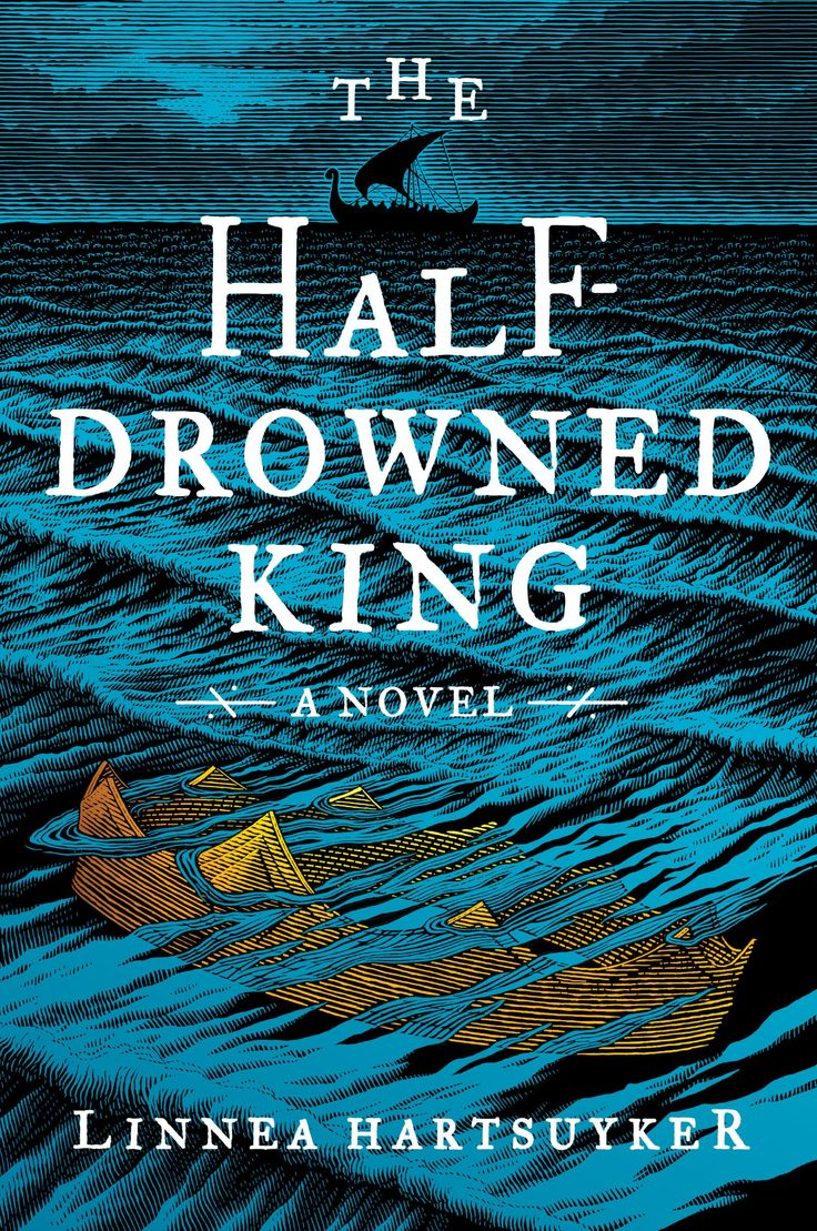 The Halfdrowned King: A Novel: Linnea Hartsuyker: Hardcover: 448 Pages