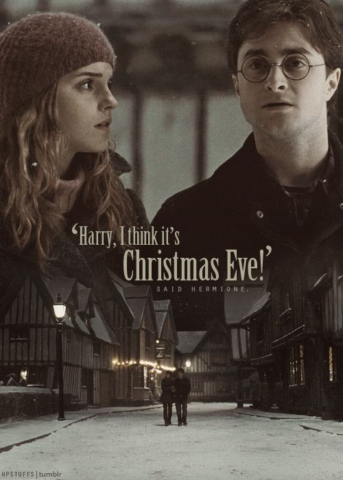 """Harry Potter and Hermione """"-Harry, I think it's Christmas Eve -Said Hermione"""