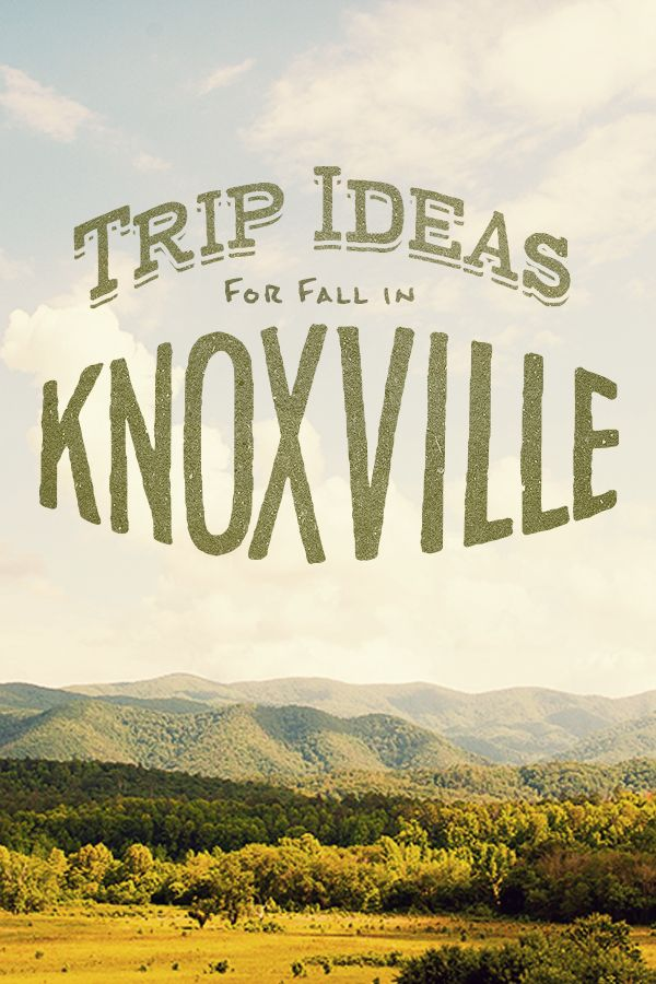 Trip Ideas for Fall in Knoxville, Tennessee   Come experience the kind of beauty you didn't think existed anymore. Use this itinerary to plan your trip.